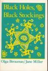 Black Holes, Black Stockings - Olga Broumas, Jane Miller