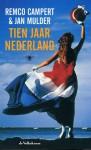 Tien jaar Nederland - Remco Campert, Jan Mulder