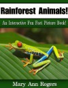 Rainforest Animals: An Interactive Fun Fact Picture Book! (Amazing Animal Facts Series) - Mary Ann Rogers