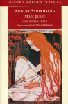 Miss Julie and Other Plays (Oxford World's Classics) - August Strindberg, Johan A. Strindberg, Michael Robinson