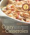 Crazy for Casseroles: 275 All-American Hot-Dish Classics (Non) - James Villas