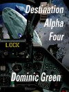 Destination Alpha Four - Dominic Green