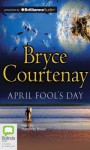 April Fool's Day - Bryce Courtenay, Humphrey Bower