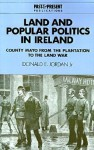 Land and Popular Politics in Ireland: County Mayo from the Plantation to the Land War - Donald E. Jordan Jr., Lyndal Roper, Donald E. Jordan Jr.