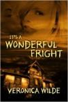 It's a Wonderful Fright - Veronica Wilde