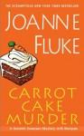 Carrot Cake Murder (A Hannah Swensen Mystery) - Joanne Fluke