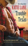 Trouble in Texas (Deep in the Heart of Texas) - Katie Lane