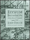 Elysium Britannicum, or the Royal Gardens - John Evelyn, John E. Ingram