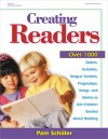 Creating Readers: Over 1000 Games, Activities, Tongue Twisters, Fingerplays, Songs, and Stories to Get Children Excited About Reading - Pam Schiller, K. Whelan Dery