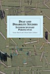 Deaf and Disability Studies: Interdisciplinary Perspectives - Susan Burch, Alison Kafer