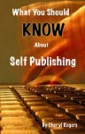 What You Should Know About Self Publishing - Cheryl Rogers