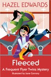 Fleeced (The Frequent Flyer Twins series) - Hazel Edwards