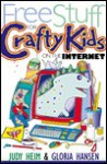 Free Stuff for Crafty Kids on the Internet - Judy Heim, Gloria Hansen