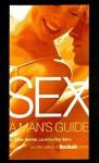 Sex: A Man's Guide - Stefan Bechtel, Laurence R. Stains, Men's Health Books, Laurence Roy Stains, Men's Health Book Editors