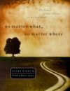 No Matter What, No Matter Where: The Promise of God's Presence on the Road Ahead - Larry Libby, Steve Halliday