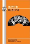 The Iliad, Book VI (BCP Greek Texts) - Homer, J. Harrison