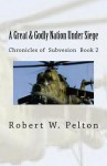 A Great & Godly Nation Under Siege - Robert W. Pelton