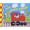 One, Two, Choo, Choo! (Ladybird Baby & Toddler) - Emily Gale