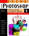 Real World Photoshop 6: Industrial Strength Production Techniques - David Blatner, Bruce Fraser