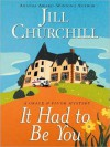 It Had to Be You (Grace and Favor Series #5) - Jill Churchill, Wendy Dillon