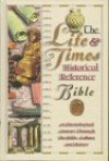 The Life and Times Historical Reference Bible: Journey Through the Bible, Culture and History - Thomas Nelson Publishers, Nelson Word Publishing Group, Timothy B. Cargal