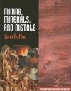 Mining, Minerals, and Metals - John Rutter