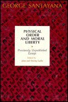 Physical Order and Moral Liberty: Previously Unpublished Essays of George Santayana - George Santayana