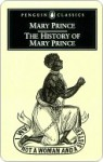The History of Mary Prince: A West Indian Slave - Mary Prince