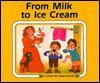 From Milk to Ice Cream - Ali Mitgutsch