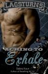 Aching To Exhale - Debra Kayn