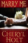 Marry Me - Cheryl Holt
