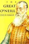 The Great O'Neill: A Biography of Hugh O'Neill, Earl of Tyrone, 1550-1616 - Seán Ó Faoláin