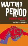 Waiting Period - Hubert Selby Jr.