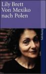 Von Mexiko nach Polen - Lily Brett, Melanie Walz