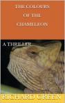 The Colours of the Chameleon - Richard Green