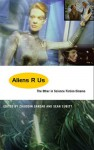 Aliens R Us: The Other in Science Fiction Cinema - Ziauddin Sardar, Ziauddin Sardar