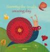 Sammy the Snail's Amazing Day - Sandrine Lhomme, Amandine Piu