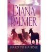 Hard to Handle - Diana Palmer
