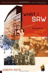 What I Saw: Reports from Berlin 1920-1933 - Joseph Roth, Michael Hofmann, Michael Bienert