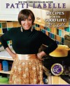 Recipes for the Good Life - Patti LaBelle, Karen Hunter, Judith Choate