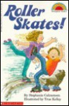 Roller Skates! (level 2) - Stephanie Calmenson, True Kelley