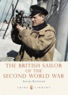 The British Sailor of the Second World War - Angus Konstam