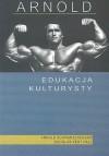 Arnold: Edukacja Kulturysty - Arnold Schwarzenegger