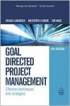 Goal Directed Project Management: Effective Techniques and Strategies - Erling Andersen, Kristoffer Grude, Tor Haug