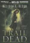 Trail of Dead - Melissa F. Olson, Amy McFadden