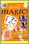 That's Magic!: 40 Foolproof Tricks to Delight, Amaze and Entertain - Richard Jones