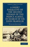 A Short Narrative of the Second Voyage of the Prince Albert, in Search of Sir John Franklin / By William Kennedy; With Illustrations and a Map by Arrowsmith - William Kennedy