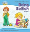 Help Me Be Good About Being Selfish - Joy Berry