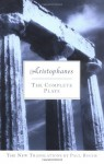 The Complete Plays - Aristophanes, Paul Roche
