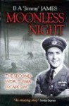 Moonless Night: The World War Two Escape Epic - B.A. James, Jimmy James
